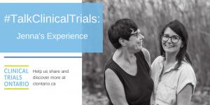 #TalkClinicalTrials: Jenna's Experience